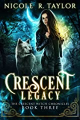 Crescent Legacy (The Crescent Witch Chronicles Book 3) Kindle Edition