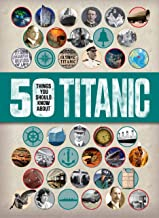 50 Things You Should Know: Titanic