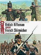 British Rifleman vs French Skirmisher: Peninsular War and Waterloo 1808–15 (Combat)