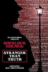 Sherlock Holmes: Stranger Than Truth Kindle Edition