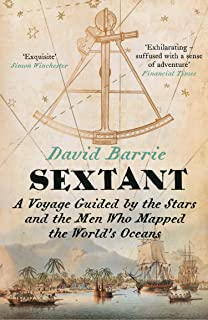 Sextant: A Voyage Guided by the Stars and the Men Who Mapped the World's Oceans