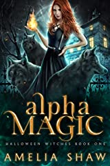 Alpha Magic (Halloween Witches Book 1) (English Edition) Format Kindle