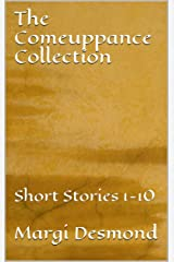 The Comeuppance Collection: Short Stories 1-10 Kindle Edition