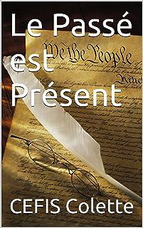 Le Passé est Présent (French Edition)