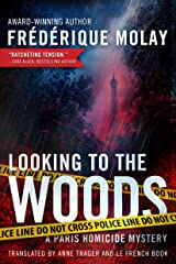 Looking to the Woods (Paris Homicide Book 4) (English Edition) Format Kindle
