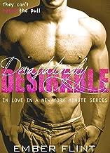 Devastatingly Desirable: A Possessive Insta-love Brit Alpha Billionaire Romance (In love in a New York Minute Book 1)