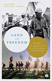 Land and Freedom: The MST, the Zapatistas and Peasant Alternatives to Neoliberalism (English Edition)