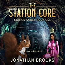 The Station Core: A Dungeon Core Epic: Station Cores, Book 1