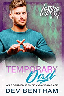 Temporary Dad: An Assumed Identity Gay Romance (Lasting Love Book 1)