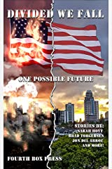Divided we Fall: One Possible Future Kindle Edition