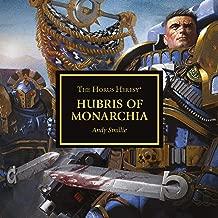 Hubris of Monarchia: The Horus Heresy Series