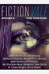 Fictionvale Episode 6: Pick Your Punk (Fictionvale Magazine) Kindle Edition