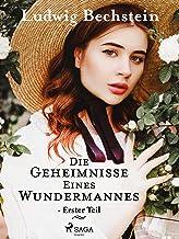 Die Geheimnisse eines Wundermannes - Erster Teil (German Edition)
