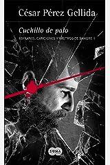 Cuchillo de palo (Refranes, canciones y rastros de sangre 2) Versión Kindle