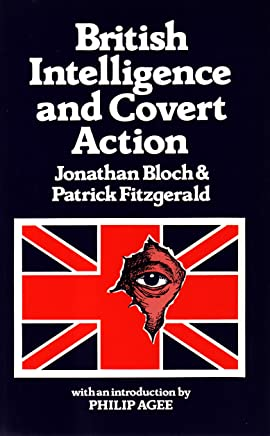 British Intelligence and Covert Action: Operations in Africa and the Middle East from 1945 to the Present