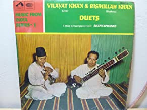 Duets From India: Vilayat Khan - Sitar and Bismillah Khan - Shehnai with tabla accompaniment by Shanta Prasad