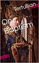 On Baptism (With Active Table of Contents)