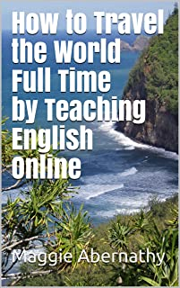 How to Travel the World Full Time by Teaching English Online