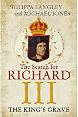 The King's Grave: The Search for Richard III Kindle Edition