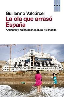 comprar comparacion La ola que arrasó España: Ascenso y caída de la cultura del ladrillo (OTROS NO FICCIÓN)
