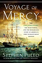Voyage of Mercy: The USS Jamestown, the Irish Famine, and the Remarkable Story of America's First Humanitarian Mission PDF