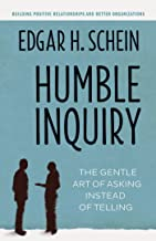 Humble Inquiry: The Gentle Art of Asking Instead of Telling PDF