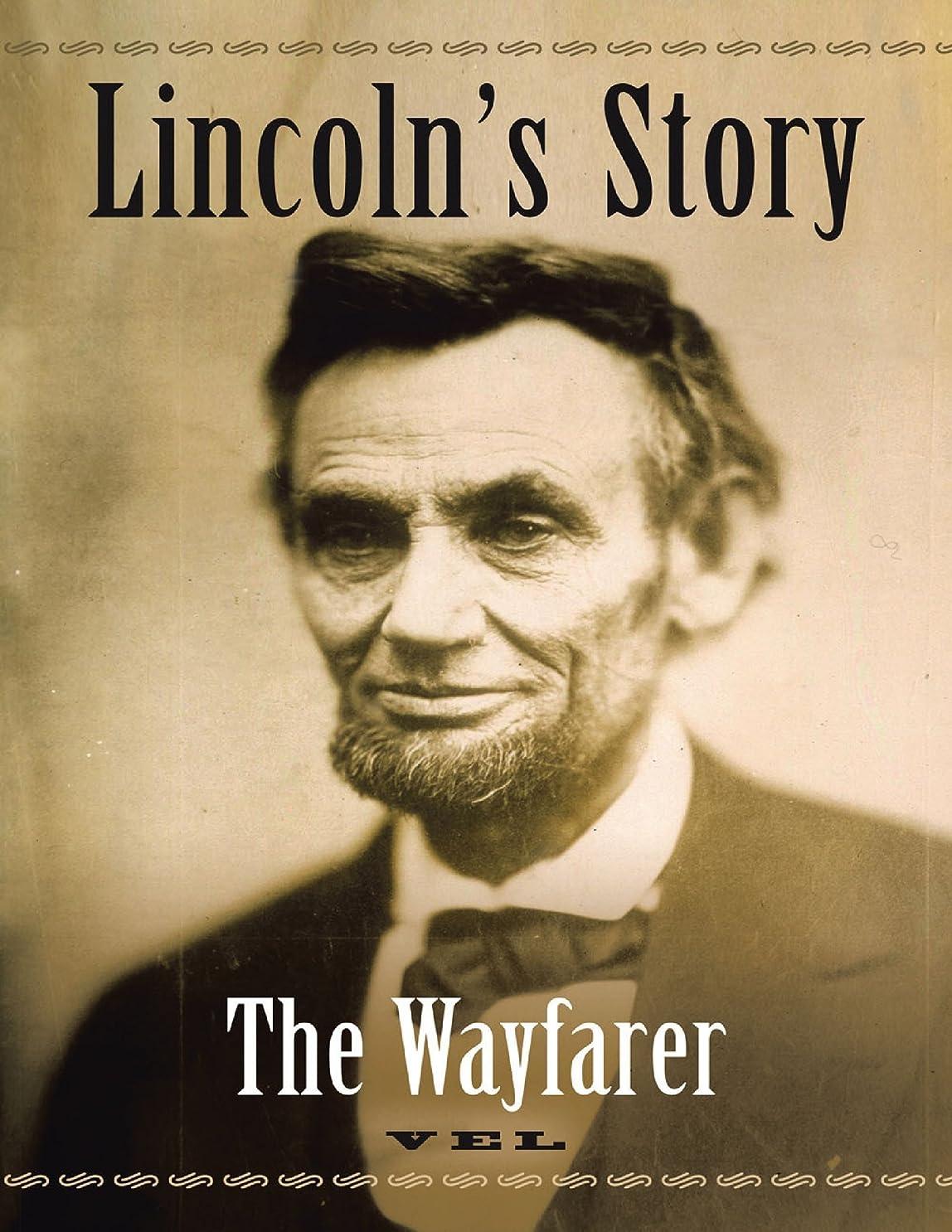 無視飼料電球Lincoln's Story: The Wayfarer (English Edition)