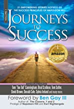 Journeys To Success: 21 Empowering Stories Inspired By The Success Principles of Napoleon Hill (English Edition)