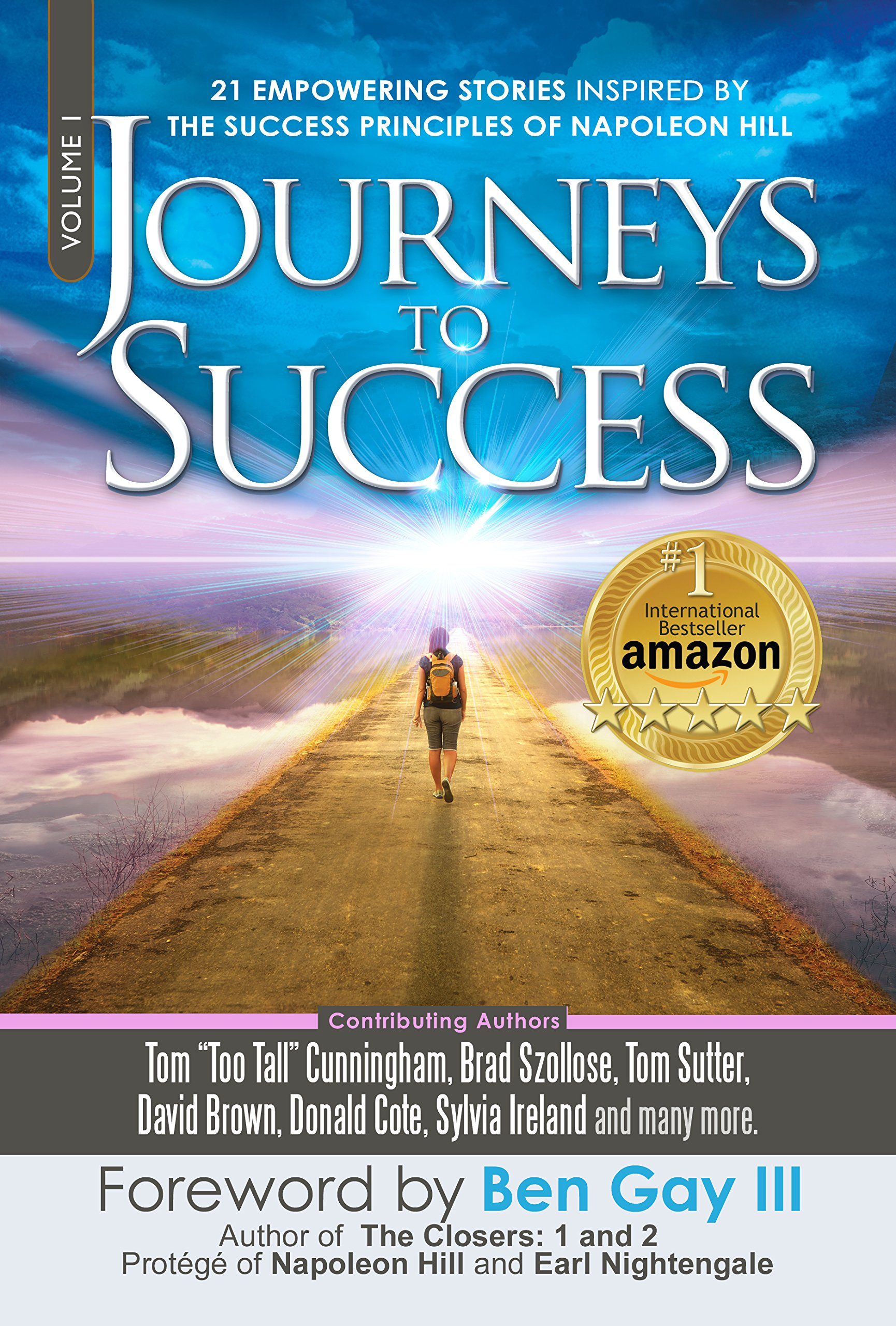 Journeys To Success: 21 Empowering Stories Inspired By The Success Principles of Napoleon Hill