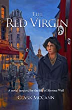 The Red Virgin: A Novel Inspired by the Life of Simone Weil