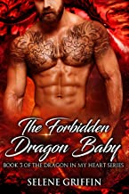 The Forbidden Dragon Baby: A Paranormal Shifter Romance (Dragon In My Heart Series Book 3)