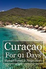 Curacao For 91 Days Kindle Edition