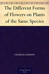 The Different Forms of Flowers on Plants of the Same Species (English Edition) eBook Kindle