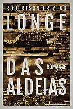 Longe das aldeias (Portuguese Edition)