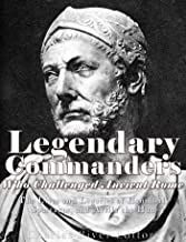 Legendary Commanders Who Challenged Ancient Rome: The Lives and Legacies of Hannibal, Spartacus, and Attila the Hun
