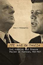 JFK and de Gaulle: How America and France Failed in Vietnam, 1961–1963 (Studies in Conflict, Diplomacy, and Peace) (Englis...