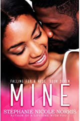 Mine (Falling For A Rose Book 7) Kindle Edition