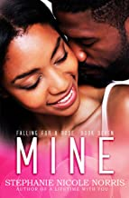 Mine (Falling For A Rose Book 7)
