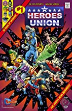 The Heroes Union #1: Now It Begins!