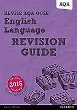 Revise AQA GCSE English Language Revision Guide (REVISE AQA GCSE English 2015)