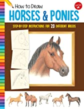 How to Draw Horses & Ponies: Step-by-step instructions for 20 different breeds (Learn to Draw)