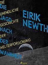 Die Jagd nach der Wahrheit: Die unendliche Geschichte der Weltforschung (German Edition)