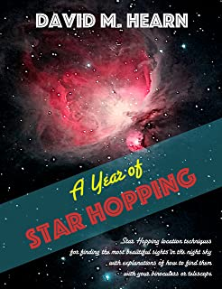 A Year of Star Hopping: Star Hopping location techniques for finding the most beautiful sights in the night sky, with explanations of how to find them with your binoculars or telescope.