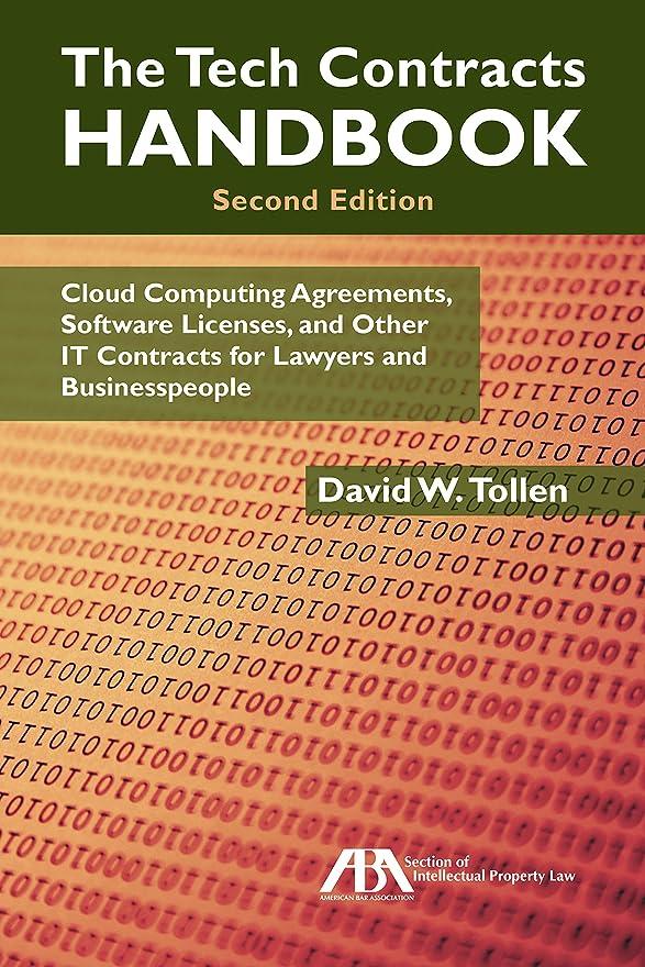 詳細に売る月曜The Tech Contracts Handbook: Cloud Computing Agreements, Software Licenses, and Other IT Contracts for Lawyers and Businesspeople (English Edition)