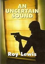 An Uncertain Sound