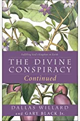 The Divine Conspiracy Continued: Fulfilling God's Kingdom on Earth Kindle Edition