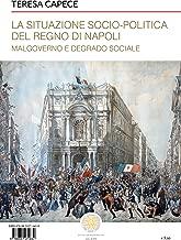 La situazione socio-politica del Regno di Napoli: Malgoverno e degrado sociale (Italian Edition)
