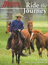 Ride the Journey: A Step-By-Step Guide to Authentic Horsemanship (Western Horseman Books)