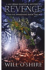Revenge: An Urban Fantasy & Mystery, Book 2 (The Fae Awakening) Kindle Edition