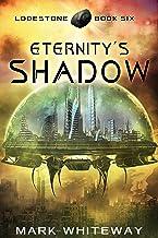 Lodestone Book Six: Eternity's Shadow: Sci-Fi Adventure (English Edition)